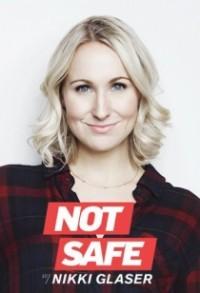 Not Safe with Nikki Glaser Season 1