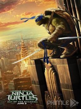 Phim Ninja Rùa 2: Đập Tan Bóng Tối - Teenage Mutant Ninja Turtles: Out Of The Shadows