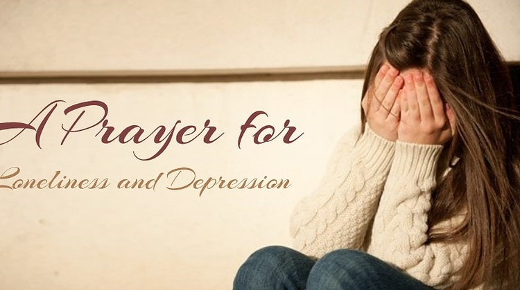 prayer for the lonely and depressed
